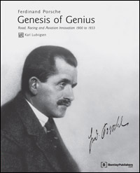 Ferdinand Porsche - Genesis of Genius
