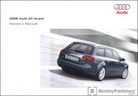 audi owner s manual a4 avant 2006 bentley publishers repair rh bentleypublishers com audi a4 2006 user manual pdf audi a4 2006 repair manual
