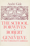 The School for Wives; Robert; Genevieve, or The Unfinished Confidence
