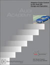 Audi Adaptive Cruise Control in the Audi A8L<br />Design and Operation<br />Technical Service Training<br />Self-Study Program