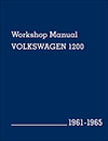 Volkswagen 1200 (Type 11, 14, 15) Workshop Manual:<br/>1961, 1962, 1963, 1964, 1965