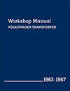 Volkswagen Transporter (Type 2) Workshop Manual:<br/>1963, 1964, 1965, 1966, 1967