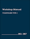 Volkswagen Type 3<br/>Workshop Manual:<br/>1961, 1962, 1963, 1964,<br/>1965, 1966, 1967