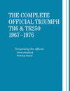 The Complete Official<br/>Triumph TR6 &amp; TR250:<br/>1967, 1968, 1969, 1970, 1971,<br/>1972, 1973, 1974, 1975, 1976