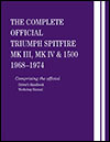 The Complete Official Triumph Spitfire MK III, MK IV and 1500:<br>1968, 1969, 1970, 1971,<br>1972, 1974, 1974