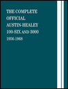 The Complete Official<br/>Austin-Healey 100-Six and 3000:<br/>1956, 1957, 1958, 1959,<br/>1960, 1961, 1962, 1963,<br/>1964, 1965, 1966, 1967, 1968