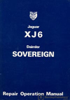 Jaguar XJ6 Repair Operation Manual: 1974-1979<br />Daimler Sovereign Repair Operation Manual: 1974-1979
