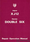 Jaguar XJ12 Series 2: 1974-1978<br />Daimler Double Six Repair Operation Manual: 1974-1978