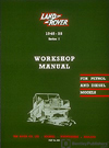 Land Rover Series I Workshop Manual: 1948-1958, Gasoline and Diesel Models