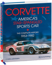 Corvette - America's Star-Spangled Sports Car - 1953-1982
